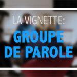 Vidéo Témoignages patients – Vignette groupe de parole