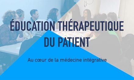 L'éducation thérapeutique, cœur de la médecine intégrative