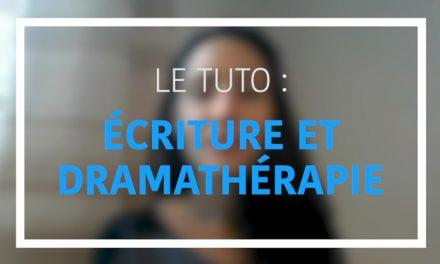 Ecriture et Drama Thérapie  – Le tutoriel de Viviane
