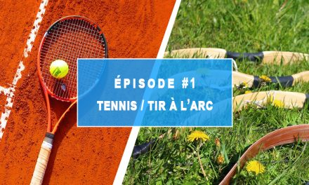 Episode 1 : TENNIS – TIR À L'ARC – Programme multisports de l'Institut Rafaël