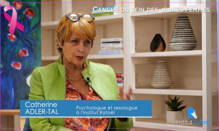 Cancer du sein chez les jeunes femmes et sexologie, Catherine Adler-Tal – Octobre Rose