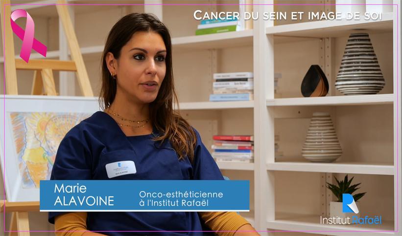 Le cancer du sein et l'image de soi – Marie ALAVOINE, Onco-esthéticienne – Octobre Rose
