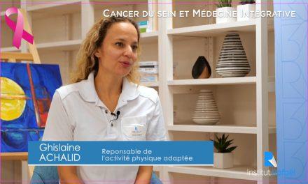 Cancer du sein et Médecine Intégrative, Ghislaine ACHALID Responsable Activité Physique Adaptée