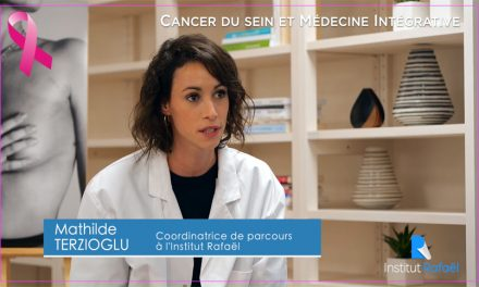 Cancer du sein et Médecine Intégrative, Mathilde TERZIOGLU coordinatrice de soins l'Institut Rafaël