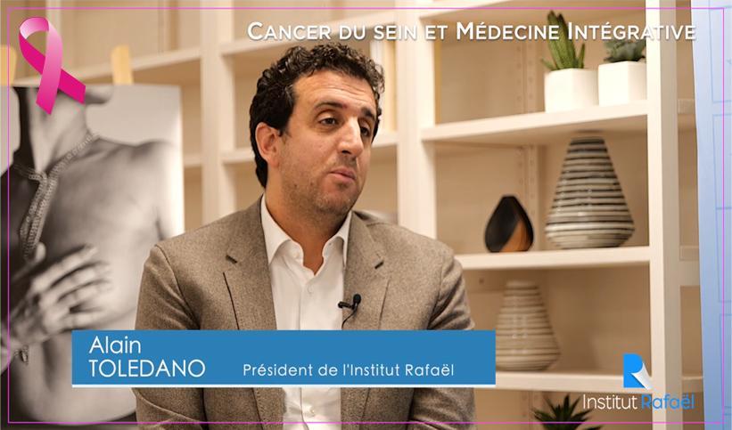Cancer du sein et Médecine Intégrative, Alain Toledano Président de l'Institut Rafaël