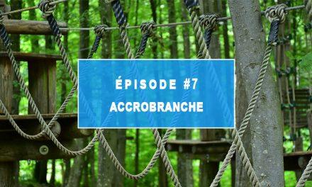 Episode 7 : ACCROBRANCHE – Programme multisports de l'Institut Rafaël