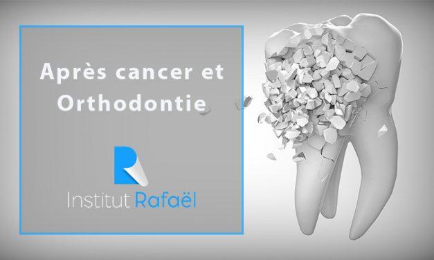 Orthodontie et après cancer