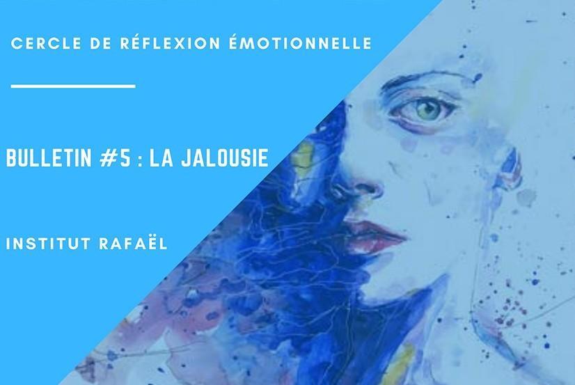 La jalousie – Bulletin #05 du Cercle de réflexion émotionnelle