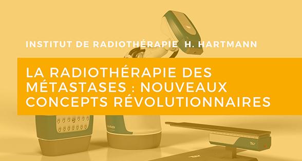 La radiothérapie des métastases : nouveaux concepts révolutionnaires