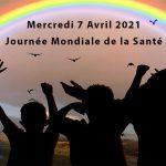 Mercredi 7 Avril 2021, Journée Mondiale de la Santé