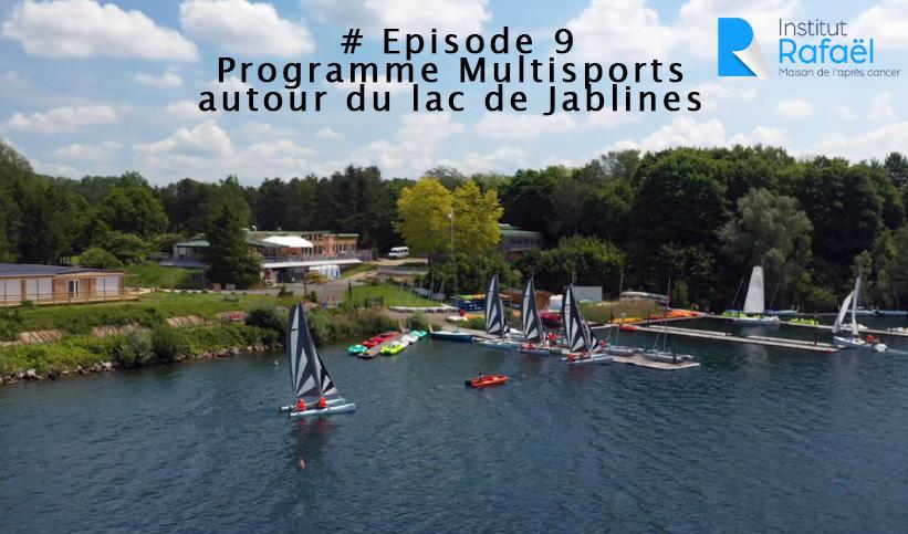 Episode 9 : Autour du lac de Jablines – Programme multisports de l'Institut Rafaël