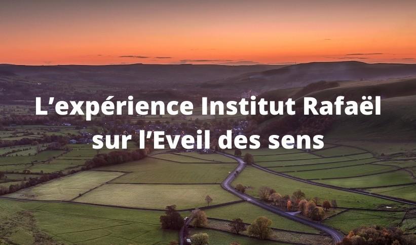 L'expérience Institut Rafaël sur l'Eveil des sens à travers la 6ième édition de la Retraite